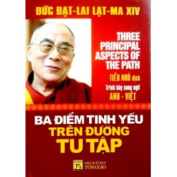 Ba Điểm Tinh Yếu Trên Đường Tu Tập - Đức Đạt - Lai Lạt - Ma (Hương Trang)