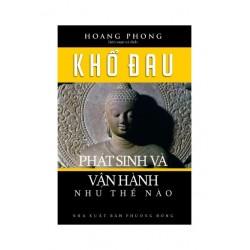 Khổ Đau Phát Sinh Và Vận Hành Như Thế Nào - Hoang Phong (Hương Trang)
