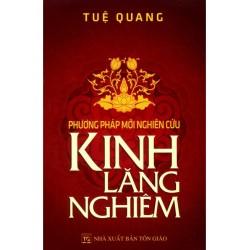 Phương Pháp Mới Nghiên Cứu Kinh Lăng Nghiêm - Tuệ Quang (Hương Trang)