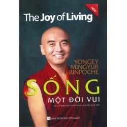 Sống một đời vui - Yongey Mingyur Rinpoche - Nguyễn Minh Tiến và Giao Trinh dịch (Hương Trang)