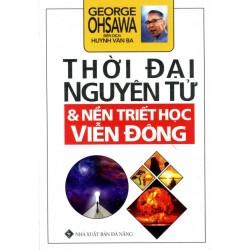 Thời Đại Nguyên Tử Và Nền Triết Học Viễn Đông - Huỳnh Văn Ba (Hương Trang)