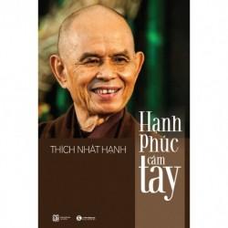 Hạnh Phúc Cầm Tay - Thích Nhất Hạnh (Thái Hà Books)