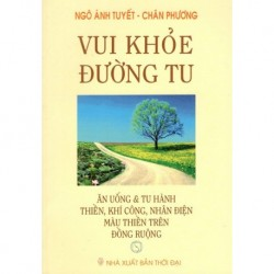 Vui Khỏe Đường Tu - Ngô Ánh Tuyết - Chân Phương (Hương Trang)