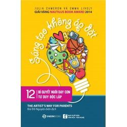 Sáng Tạo Không Áp Đặt - Julia Cameron, Emma Lively (Sài Gòn Books)