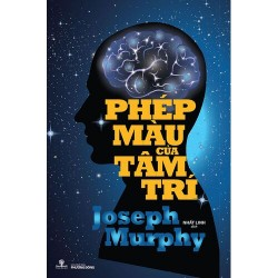 Phép Màu Của Tâm Trí - Joseph Murphy (Nhà Sách Phương Nam)