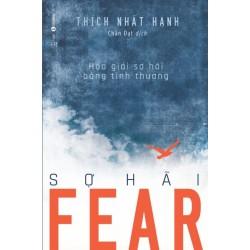 Fear – Sợ Hãi - Thích Nhất Hạnh (Thái Hà Books)