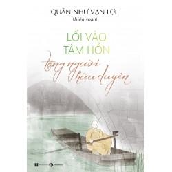 Lối Vào Tâm Hồn Tặng Người Hữu Duyên - Quán Như Vạn Lợi (Thái Hà Books)