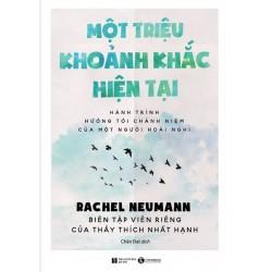 Một triệu khoảnh khắc hiện tại – Hành trình hướng tới chánh niệm của một người hoài nghi - Rachel Neumann (ThaiHa Books)