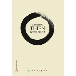 Ba Trụ Cột Của Thiền Năng Lượng - Đoàn Hải An (ThaiHa Books)