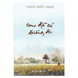 Con Đã Có Đường Đi - Thích Nhất Hạnh (Thái Hà Books)