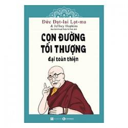 Con Đường Tối Thượng: Đại Toàn Thiện - Đức Đạt-lai Lạt-ma, Jeffrey Hopkins (ThaiHa Books)