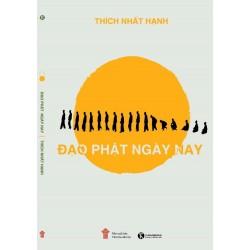 Đạo Phật Ngày Nay - Thích Nhất Hạnh (Thái Hà Books)