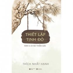 Thiết Lập Tịnh Độ – Kinh A Di Đà Thiền Giải - Thích Nhất Hạnh (ThaiHa Books)
