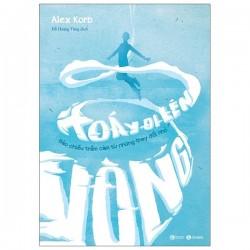Vòng Xoáy Đi Lên – Đảo Chiều Trầm Cảm Từ Những Thay Đổi Nhỏ - Alex Korb (Thái Hà Books)