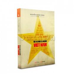 Tôi Tự Hào Là Người Việt Nam  - Nguyễn Mạnh Hùng (ThaiHa Books)