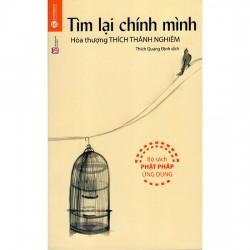 Tìm Lại Chính Mình - Hòa Thượng Thích Thánh Nghiêm (ThaiHa Books)