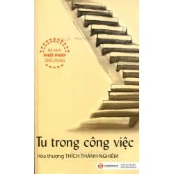 Tu Trong Công Việc - Hòa Thượng Thích Thánh Nghiêm (ThaiHa Books)