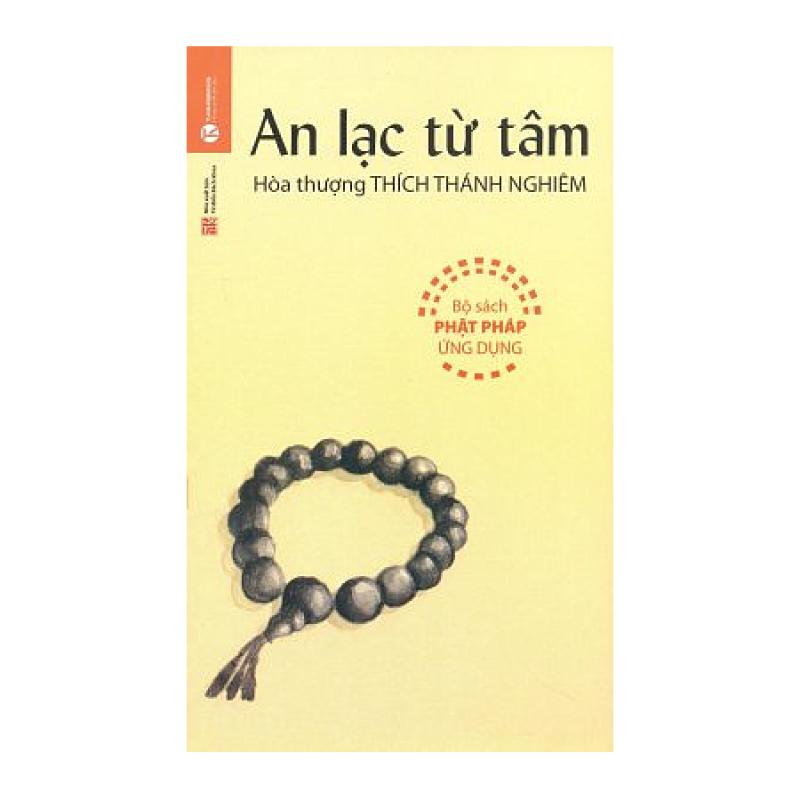 An Lạc Từ Tâm - Hòa Thượng Thích Thánh Nghiêm (ThaiHa Books)