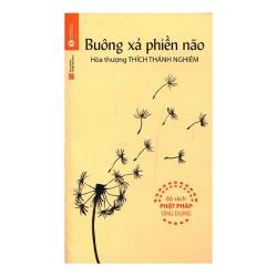 Buông Xả Phiền Não - Hòa Thượng Thích Thánh Nghiêm (ThaiHa Books)