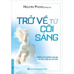 Trở Về Từ Cõi Sáng - Nguyên Phong (Trí Việt)
