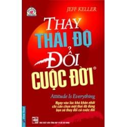Thay Thái Độ - Đổi Cuộc Đời - Jeff Keller (Trí Việt)