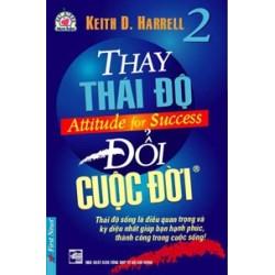 Thay Thái Độ - Đổi Cuộc Đời 2 - Keith Harrell (Trí Việt)
