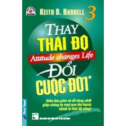 Thay Thái Độ - Đổi Cuộc Đời 3 -  Keith Harrell  (Trí Việt)