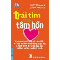 Trái Tim Của Tâm Hồn - Gary Zukav, Linda Francis (Trí Việt)