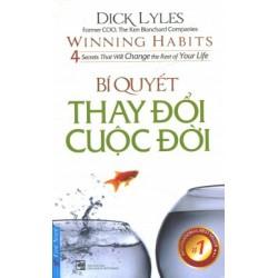 Bí Quyết Thay Đổi Cuộc Đời - Dick Lyles (Trí Việt)