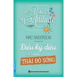 Điều Kỳ Diệu Của Thái Độ Sống - Mac Anderson (Trí Việt)
