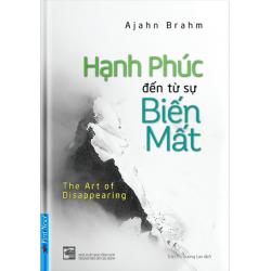 Hạnh Phúc Đến Từ Sự Biến Mất - Ajahn Brahm (Trí Việt)