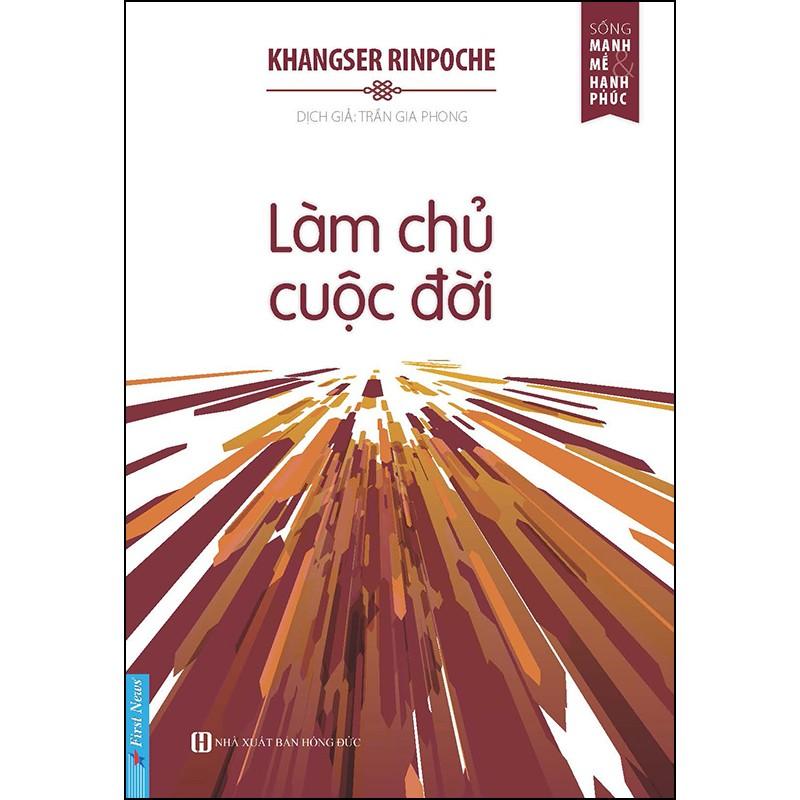 Làm Chủ Cuộc Đời - Khangser Rinpoche (Trí Việt)