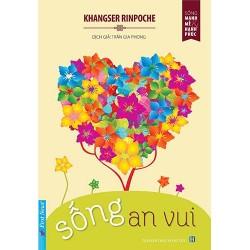 Sống An Vui - Khangser Rinpoche (Trí Việt)
