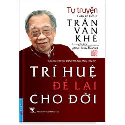 Trí Huệ Để Lại Cho Đời - Trần Văn Khê (Trí Việt)