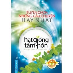Tuyển Chọn Những Câu Chuyện Hạt Giống Tâm Hồn Hay Nhất - Jack Canfield, Mark Victor Hansen (Trí Việt)