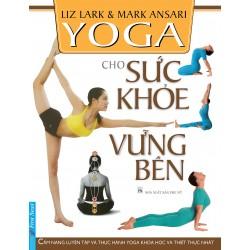 Yoga Cho Sức Khỏe Vững Bền - Liz Lark & Mark Ansari (Trí Việt)